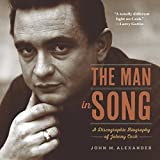 The Man in Song: A Discographic Biography of Johnny Cash (English Edition)