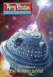 "Perry Rhodan 2766: Ein Rhodan zuviel (Heftroman): Perry Rhodan-Zyklus ""Das Atopische Tribunal"" (Perry Rhodan-Die Gröβte Science- Fiction- Serie)"