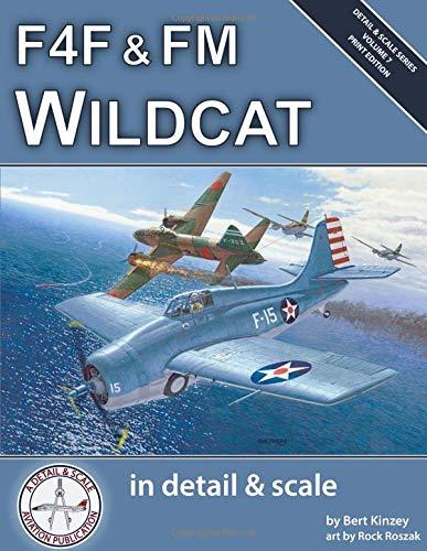 F4F & FM Wildcat in Detail & Scale (Detail & Scale Series) por Bert Kinzey