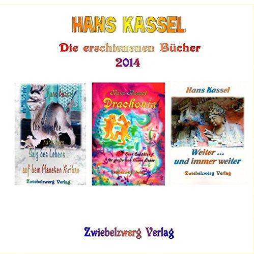 Hans Kassels Bücher 2014: Zwei Fantastische Romane und eine Reisebeschreibung als Ebook