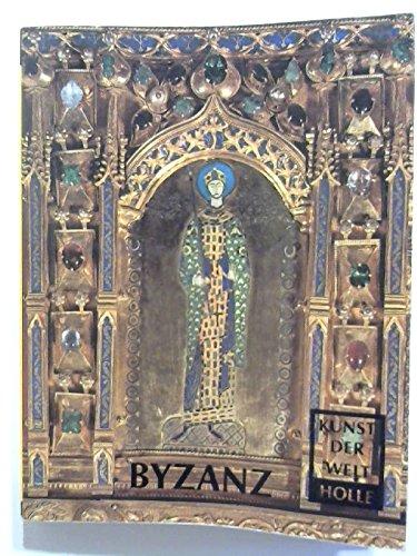 Kunst der Welt P 20: Byzanz.Die Byzantinische Kunst des Mittelalters (vom 8. bis zum 15. Jahrhundert)