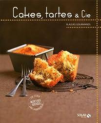 Cakes, tartes & Cie - Plaisirs gourmands