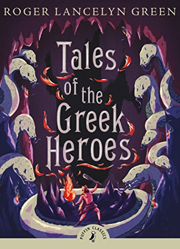 Tales of the Greek Heroes (Puffin Classics) por Roger Lancelyn Green