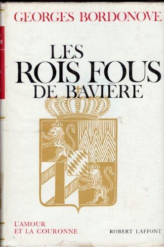 LES ROIS FOUS DE BAVIERE