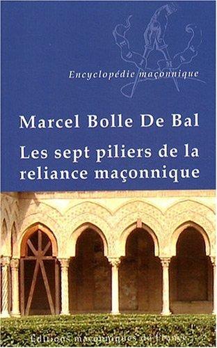 Sept Piliers de la Reliance Maconnique (les)