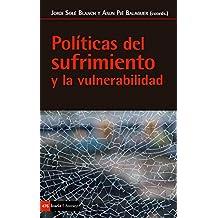 Políticas del sufrimiento y la vulnerabilidad (Spanish Edition)