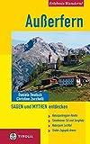 Erlebnis-Wandern! Außerfern - Sagen und Mythen entdecken: Naturparkregion Reutte, Tannheimer Tal und Jungholz, Naturpark Lechtal, Tiroler Zugspitz Arena