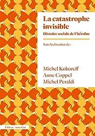 La catastrophe invisible par Michel Kokoreff