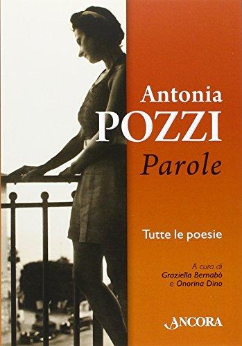Parole (Incursioni) por Antonia Pozzi