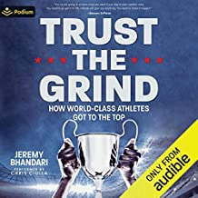 Trust the Grind: How World-Class Athletes Got to the Top