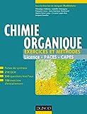 Chimie organique - Exercices et méthodes: Fiches de cours et 500 QCM et exercices d'entrainement corrigés