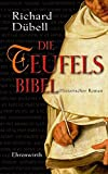 Die Teufelsbibel: Historischer Roman - Richard Dübell