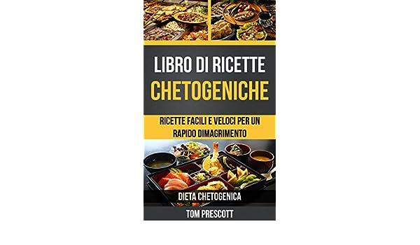 Diete Veloci E Facili : Libro di ricette chetogeniche ricette facili e veloci per un