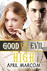 Good Vs Evil High by April Marcom (2014-06-18)