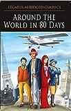 #5: Around The World In 80 Days: 1 (Pegasus Abridged Classics)