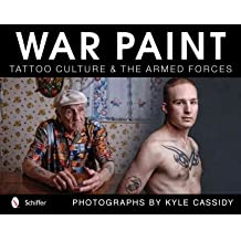 War Paint: Tattoo Culture & the Armed Forces (Hardback) - Common
