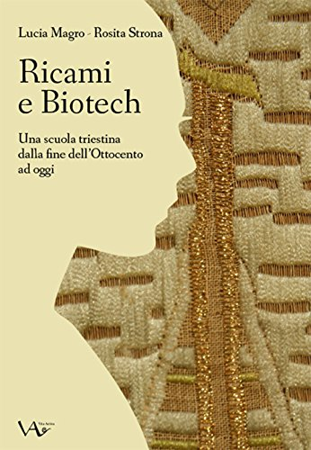 Ricami e biotech. Una scuola triestina dalla fine dell'Ottocento ad oggi