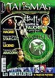 talismag no 3 du 01 05 2003 buffy contre la faucheuse matrix hagrid magie des series startage legend aragorn special les mentalistes