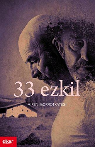 33 ezkil (Literatura Book 346) (Basque Edition) por Miren Gorrotxategi Azkune