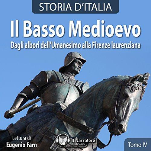 Il Basso Medioevo: Dagli albori dell'Umanesimo alla Firenze laurenziana (Storia d'Italia 28-33)  Audiolibri