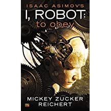 Isaac Asimov's I Robot: To Obey