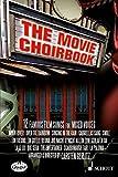 The Movie Choirbook: 12 bekannte Filmmelodien. gemischter Chor. Chorpartitur.