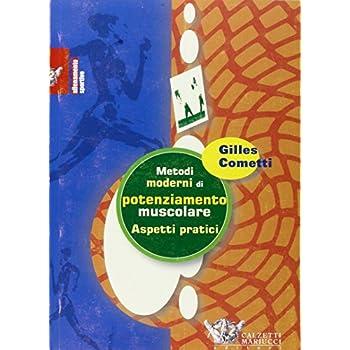 Metodi Moderni Di Potenziamento Muscolare. Aspetti Pratici