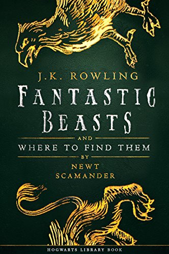 Fantastic Beasts and Where to Find Them (Hogwarts Library book Book 1) (English Edition) por J.K. Rowling
