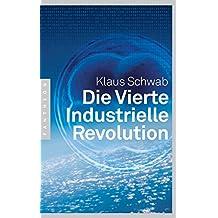 Die Vierte Industrielle Revolution (German Edition)