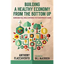 Building a Healthy Economy from the Bottom Up: Harnessing Real World Experience for Transformative Change (Culture of the Land)