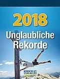 Unglaubliche Rekorde 2018: Tages-Abreisskalender I Jeden Tag eine neue Geschichte aus der Welt der Rekorde I Aufstellbar I 12 x 16 cm