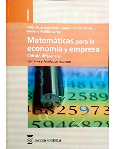 Matemáticas para la economía y empresa: volumen 2, cálculo diferencial, ejercicios y problemas resueltos por Julián Rodríguez Ruiz
