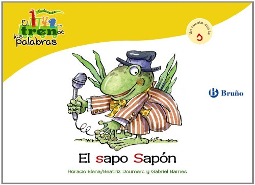 El sapo Sapon / The Toad Sapon: Un Cuento Con La S / a Story With S (El Zoo De Las Palabras / Zoo Words)
