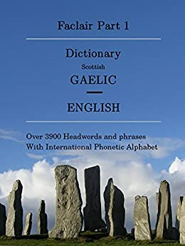 Faclair Part 1: Dictionary Scottish Gaelic / English (Faclair Dictionaries Scottish Gaelic) (English Edition) di [Klöcker, Olaf]