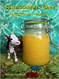 Butterschmalz - Ghee: und die Gewinnung im Slow Cooker