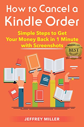 How to Cancel a Kindle Order: Simple Steps to Get Your Money Back in 1 Minute with Screenshots