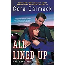 All Lined Up: A Rusk University Novel by Cora Carmack (2014-05-13)