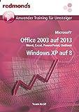 Office 2003 auf 2013 inkl. Windows XP auf Windows 8: Word, Excel, PowerPoint, Outlook (redmond's Anwender Training für Umsteiger) by Team ALGE (2014-01-09)