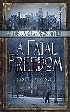 A Fatal Freedom: An Ursula Grandison Mystery 2 (The Ursula Grandison Mysteries) (English Edition)