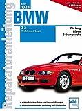 BMW Z3 Roadster und Coupé ab Modelljahr 1998: 1.9 Liter M43, 2.2 Liter M54, 2.8 Liter M52, 3.0 Liter M54 (Reparaturanleitungen, Band 1324)
