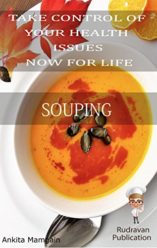 Souping: A new way to great health and disease recovery, weight loss, anti-aging, healthy hairs, healthy brain (Healthy living Book 1)