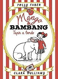 Mango & Bambang. Tapir a bordo par Polly Faber
