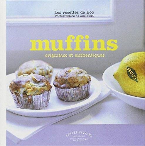 Muffins : Les recettes de Bob