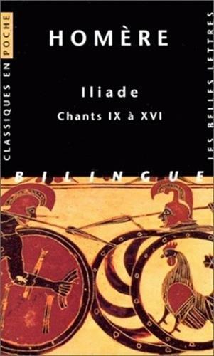 Iliade, tome 2 : Chants IX à XVI par Homère