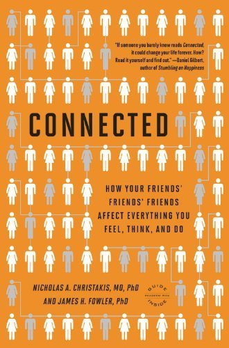 Connected: The Surprising Power of Our Social Networks and How They Shape Our Lives -- How Your Friends' Friends' Friends Affect Everything You Feel, Think, and Do by Christakis, Nicholas A., Fowler, James H. (2011) Paperback