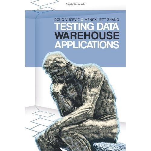 Testing Data Warehouse Applications by Doug Vucevic (2011-08-30)