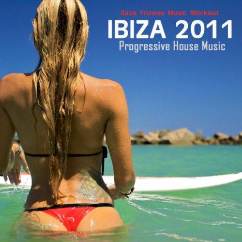 Ibiza 2011 Progressive House M...