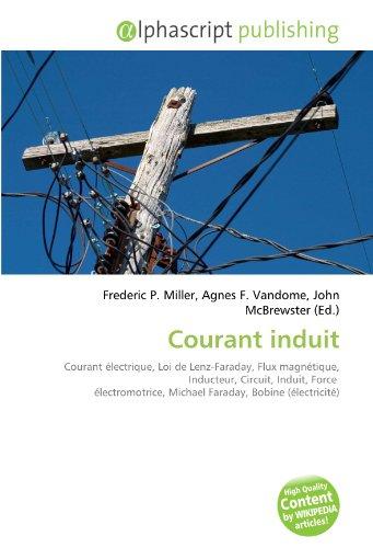 Courant induit: Courant électrique, Loi de Lenz-Faraday, Flux magnétique, Inducteur, Circuit, Induit, Force électromotrice, Michael Faraday, Bobine (électricité)