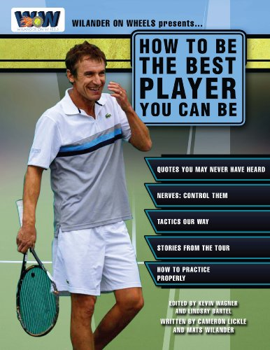 How to Be the Best Player You Can Be (English Edition) por Mats Wilander
