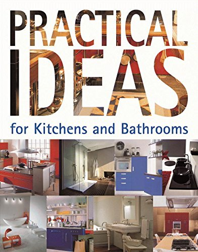 Practical Ideas for Kitchens and Bathrooms